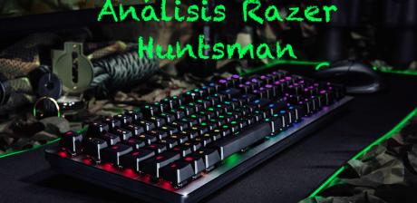 Analizamos el teclado Razer Huntsman